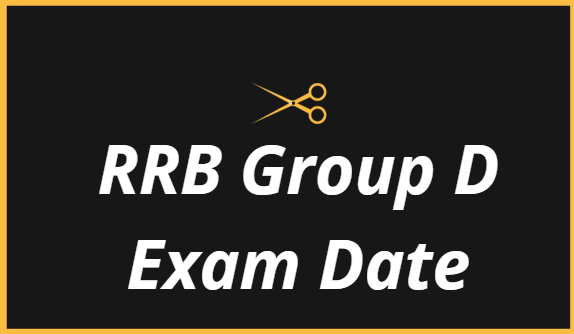 RRB Group D Exam Date 2021