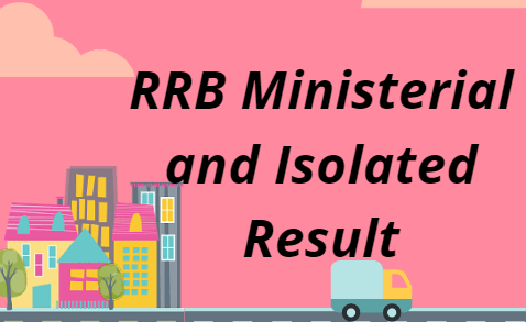 RRB Ministerial and Isolated Result 2021