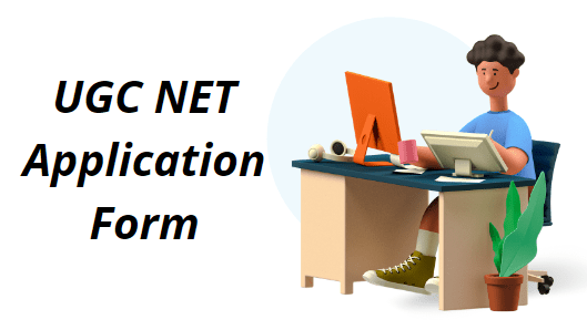 UGC NET Application Form 2021