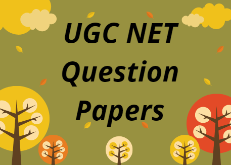 UGC NET Question Papers 2021