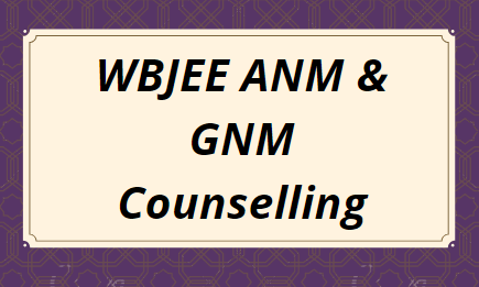 WBJEE ANM & GNM Counselling 2021
