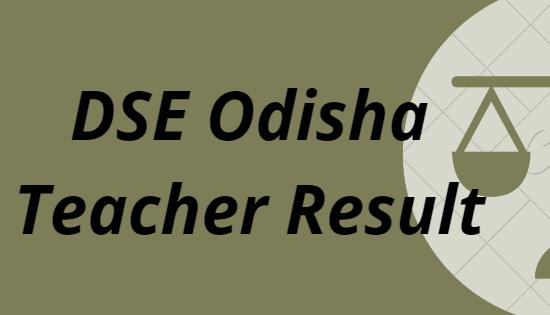 DSE Odisha Teacher Result 2021