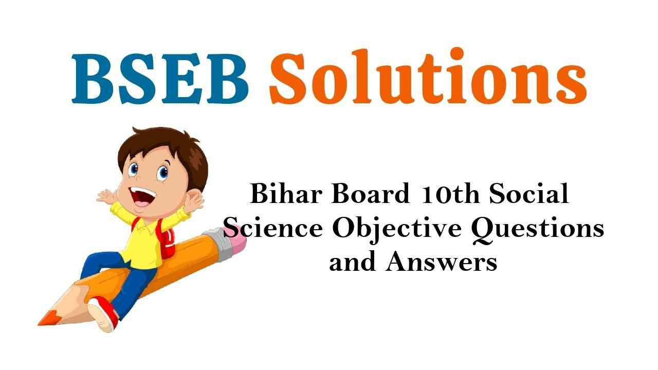 Bihar Board Class 10th Social Science Objective Questions and Answers Key Pdf Download in Hindi & English