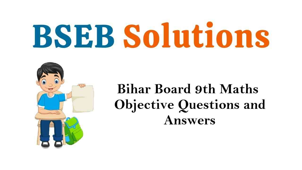 Bihar Board Class 9th Maths Objective Questions and Answers Key Pdf Download in Hindi & English