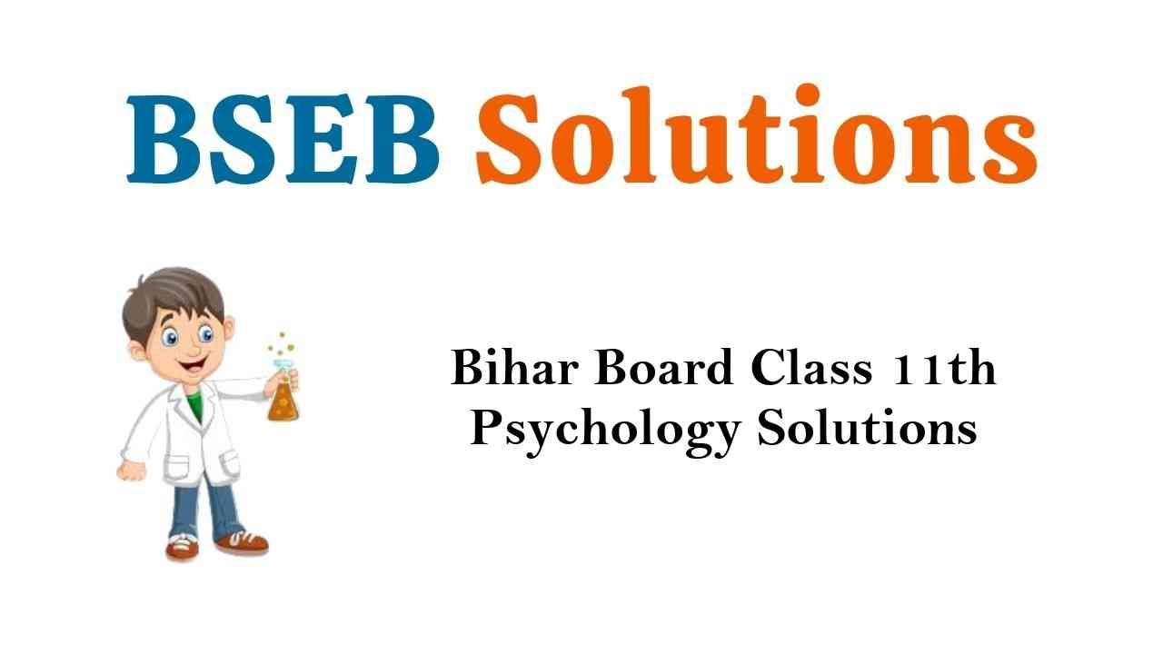 Bihar Board Class 11th Psychology Solutions