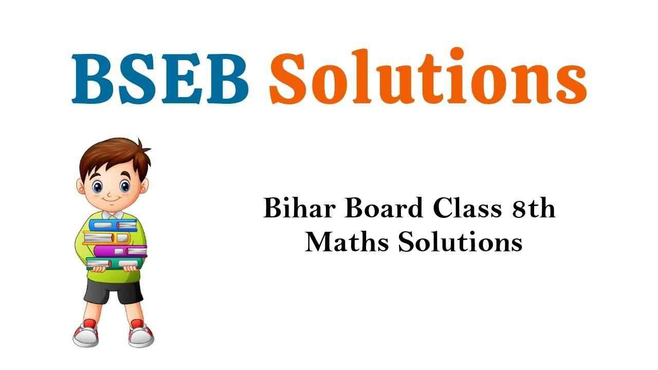 Bihar Board Class 8th Maths Solutions