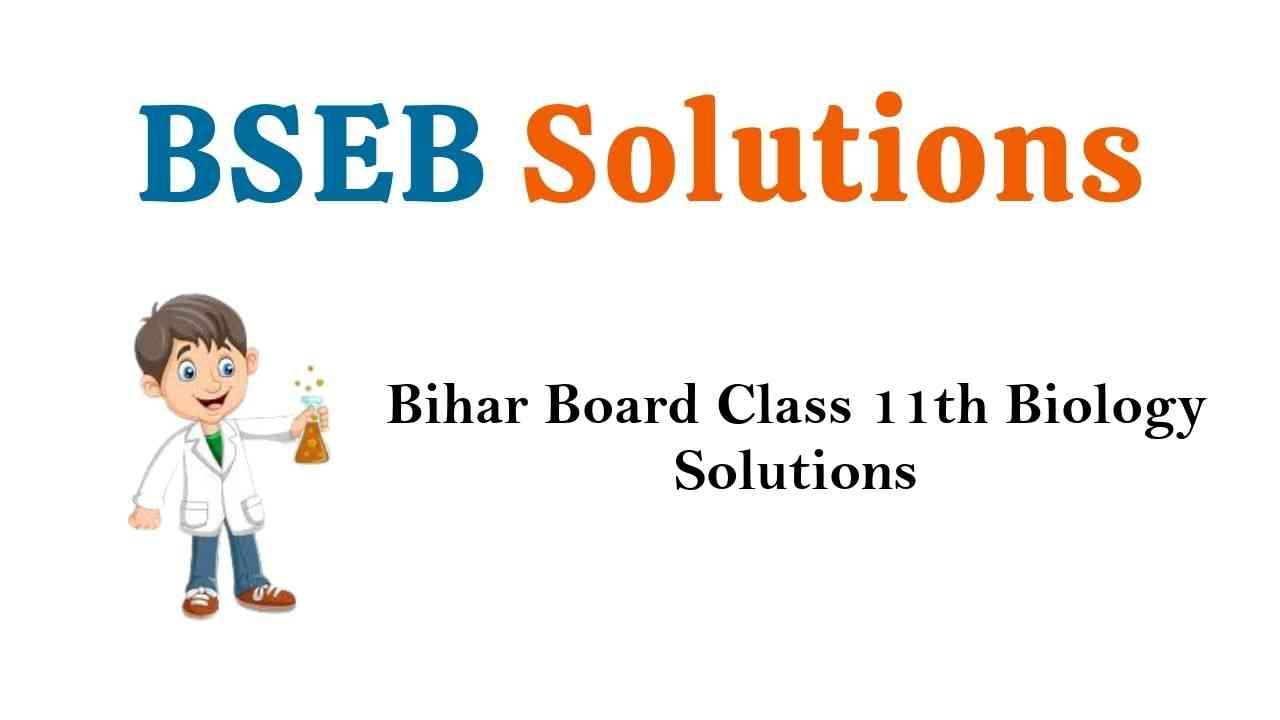 Bihar Board Class 11th Biology Solutions