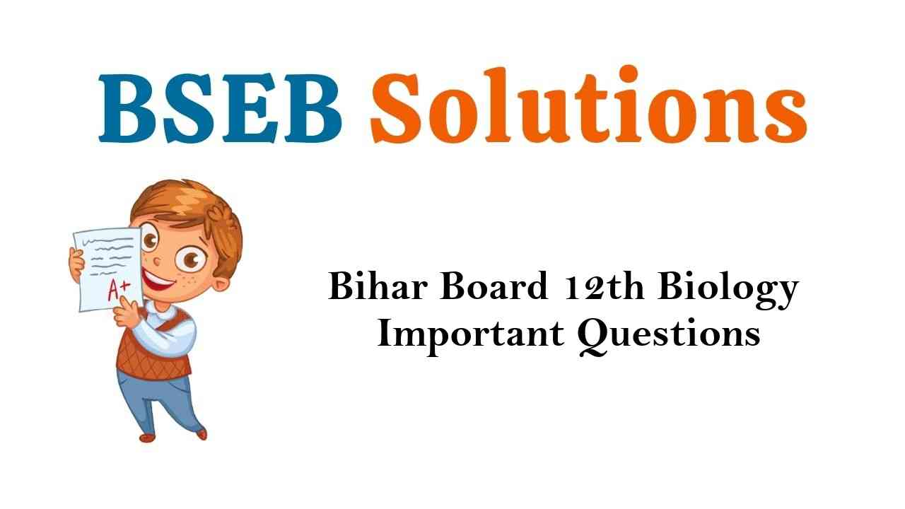 Bihar Board 12th Biology Important Questions