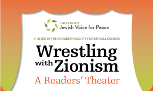 Wrestling with Zionism: A Readers' Theater @ Brooklyn Society for Ethical Culture