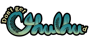 Don't get Cthulhu'd logo