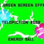 "【No.098】""Energy_ball"" エネルギーボール/フリー素材/グリーンスクリーン/Free Green Screen Effects"