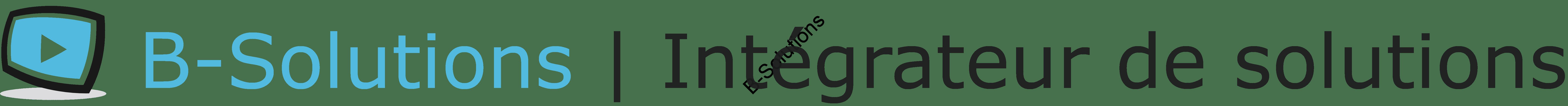 B-Solutions | Intégrateur de solutions à affichage dynamique