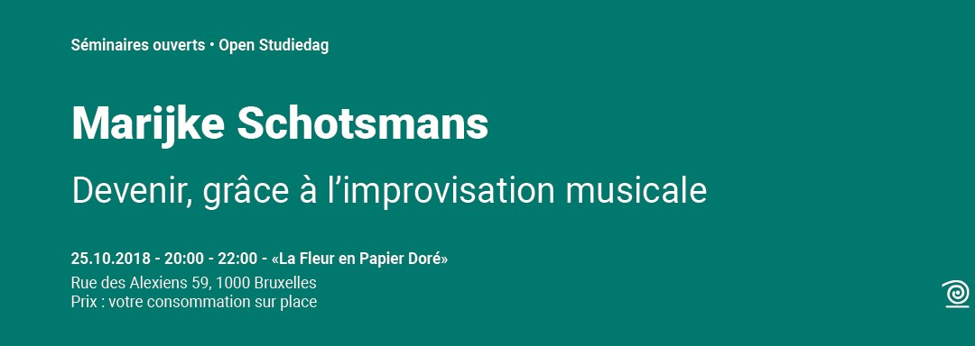 2018-2019: Marijke Schotsmans: Devenir grâce à l'improvisation musicale
