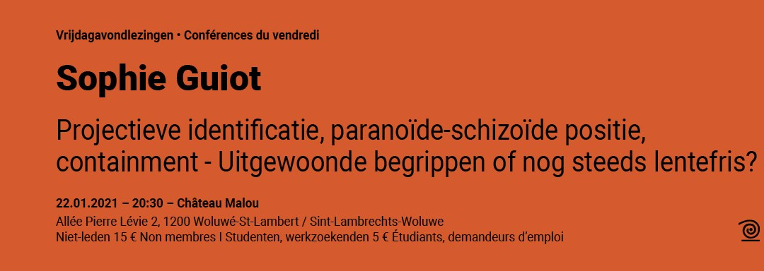 22.01.2021: Sophie Guiot, Projectieve identificatie, paranoïde-schizoïde positie, containment – Uitgewoonde begrippen of nog steeds lentefris ?
