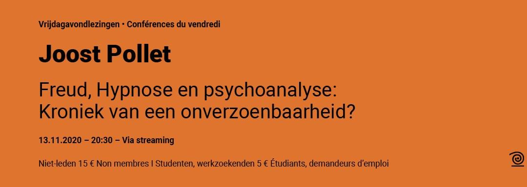 13.11.2020: Joost Pollet, Freud, hypnose en psychoanalyse: Kroniek van een onverzoenbaarheid? par ZOOM