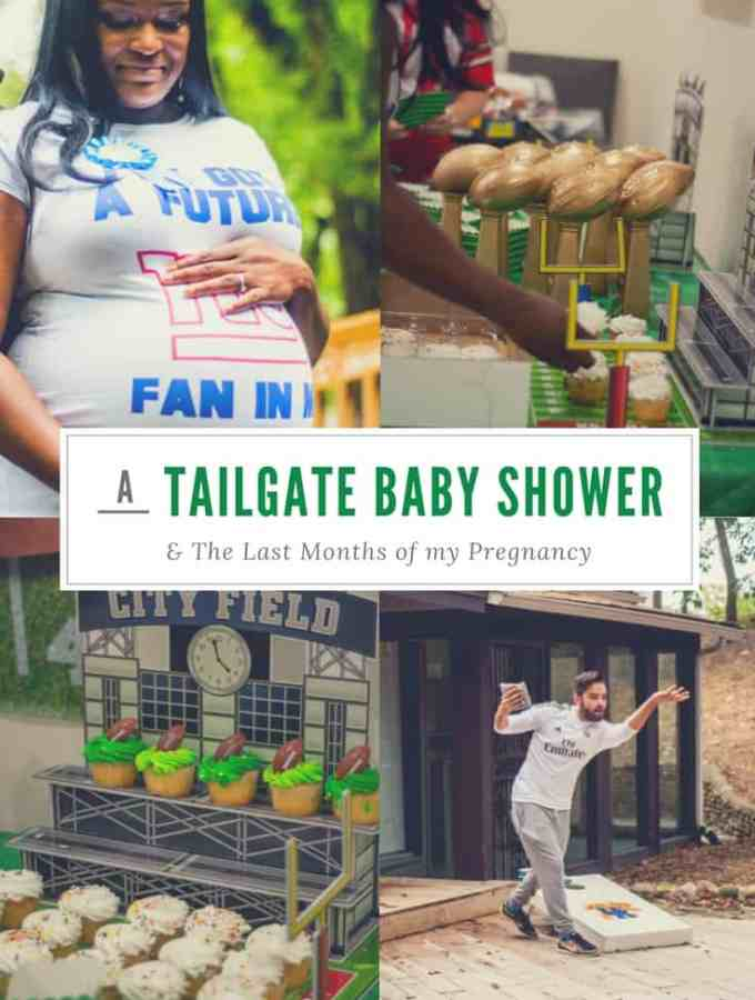 A Tailgate Baby Shower & Last Months of Being Pregnant