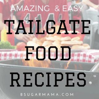 Amazing & Easy Tailgate Food Recipes