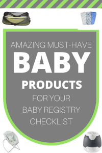 Amazing Must-Have Baby Products for your Baby Registry Checklist