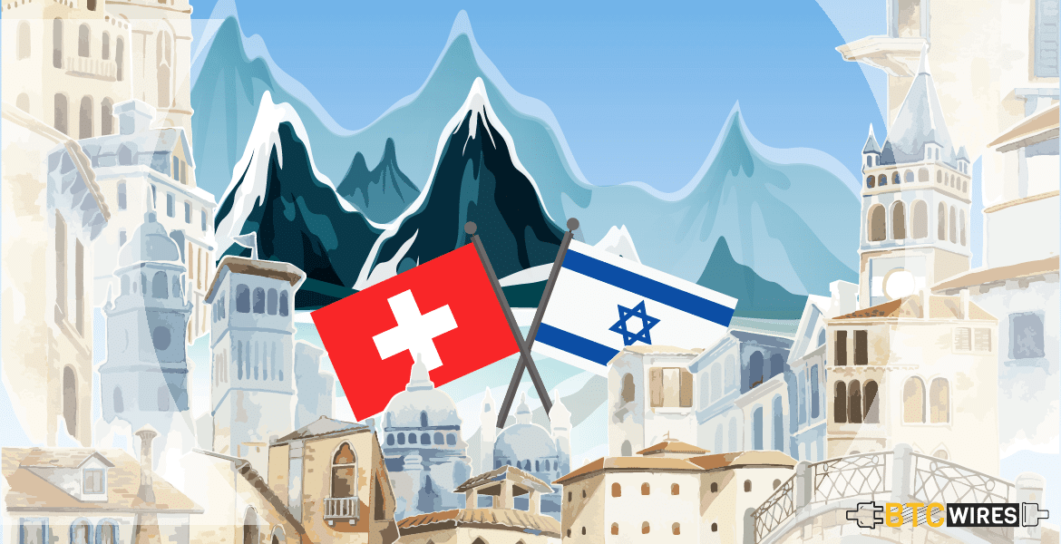 Switzerland and Israel to Exchange Blockchain Regulatory Experience