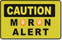 caution moron alert