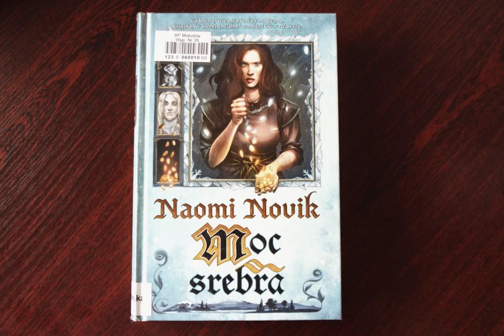 książki - do poczytania - moc srebra - naomi novik - recenzja - bthegreat.pl