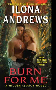 Burn for Me cover (Ilona Andrews, Hidden Legacy #1)