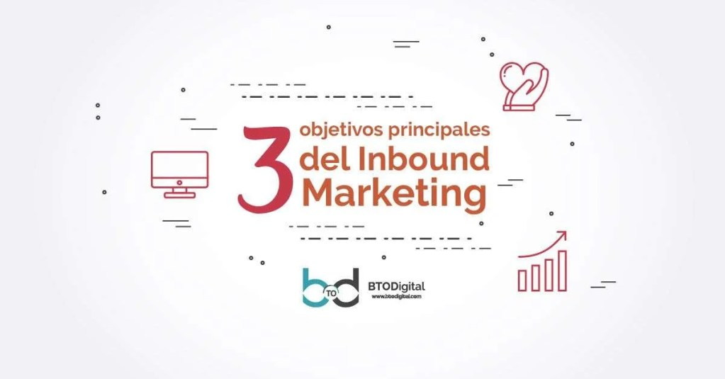 3 objetivos principales del Inbound Marketing