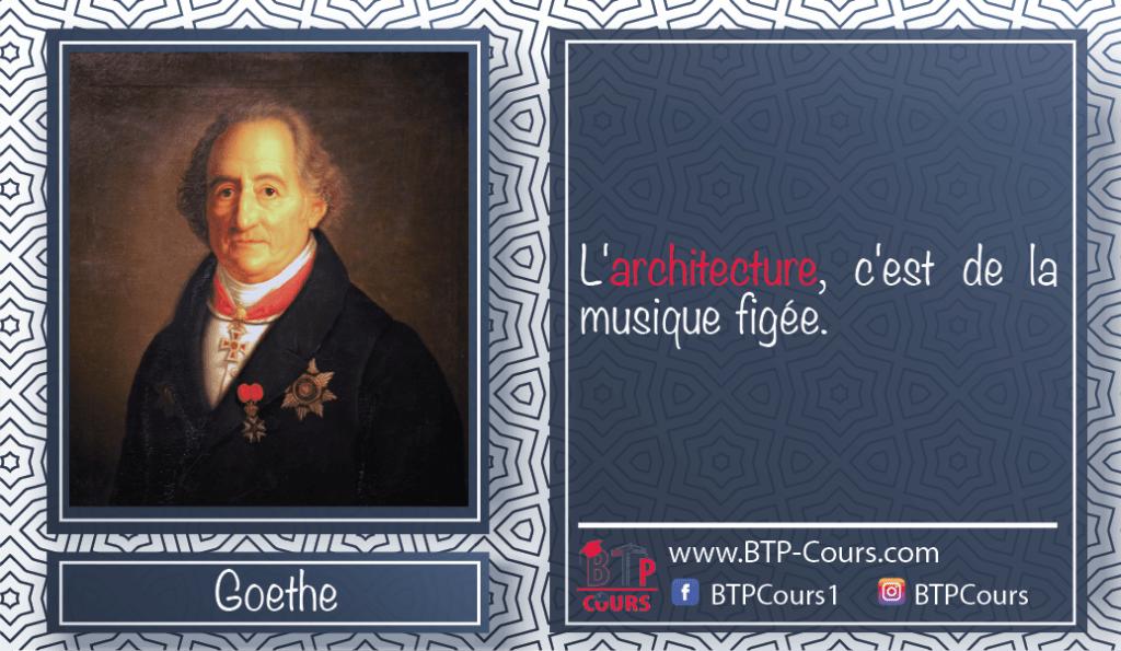 Goethe : L'architecture, c'est de la musique figée.