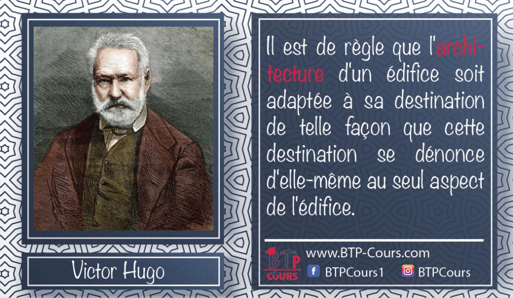 Victor Hugo : La civilisation n'est pas un entassement, mais une construction, une architecture.