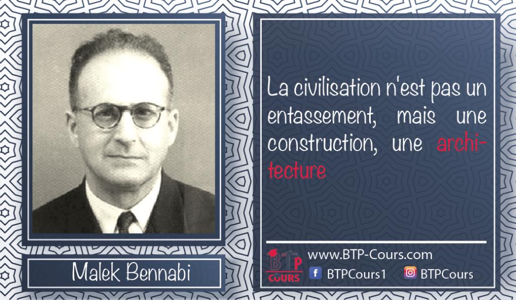 Malek Bennabi : La civilisation n'est pas un entassement, mais une construction, une architecture.