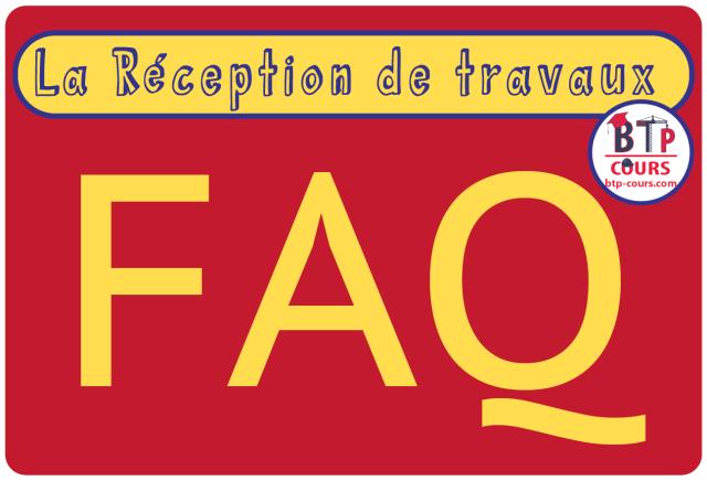 FAQ Réception de travaux