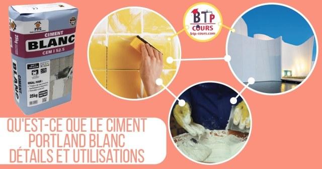 détails et utilisations du ciment blanc