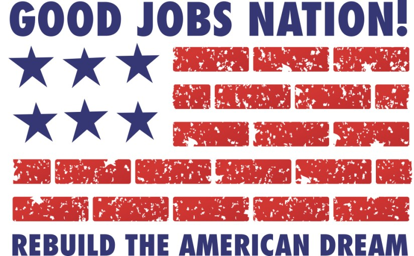 """""""Good Jobs Nation"""" Campaign for Living Wage and Voice on the Job"""