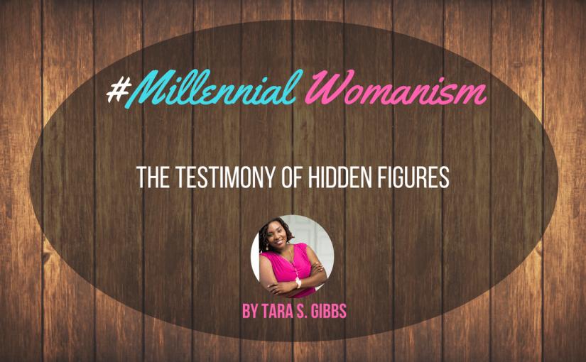 The Testimony of Hidden Figures