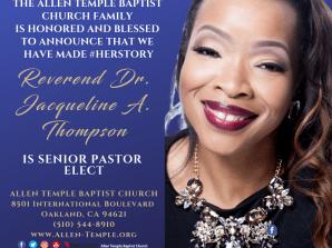 ALLEN TEMPLE BAPTIST CHURCH ELECTS DR. JACQUELINE A. THOMPSON AS SENIOR PASTOR