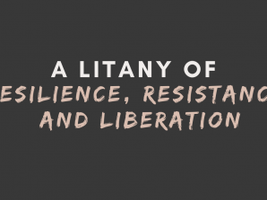 A Litany of Resilience, Resistance, and Liberation