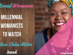 Millennial Womanists To Watch: Onleilove Chika Alston