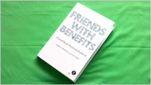 Friends with Benefits: A Social Media Marketing Handbook with Barefoot and Szabo