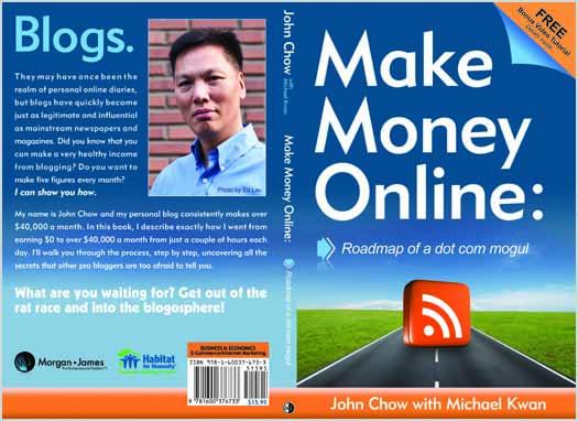 Make Money Online: Roadmap of a Dot Com Mogul by John Chow and Michael Kwan
