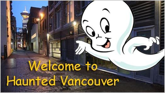 Vancouver Area Ghost Stories and Haunted Places