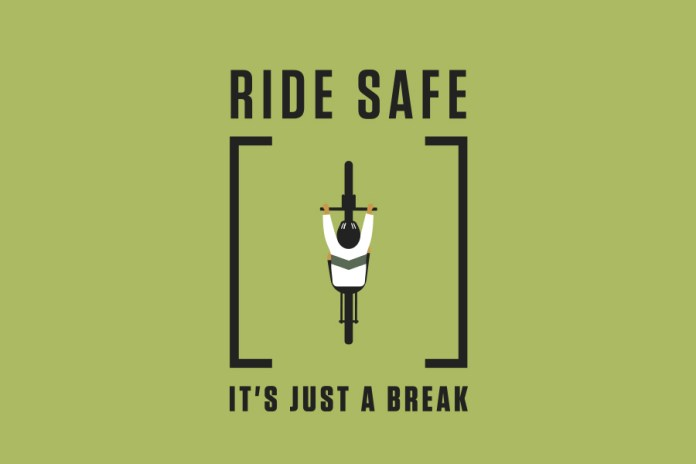 """""""Ride Safe... It'S Just A Break!"""""""