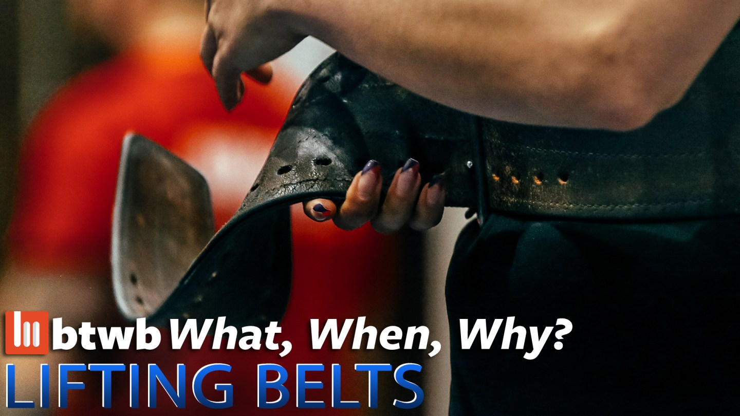 What, When, Why: Lifting Belts