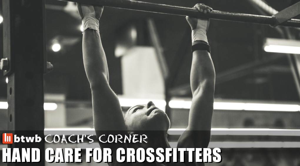 Coach's Corner: Hand Care For CrossFitters