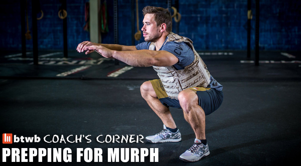 Coach's Corner: Prepping For Murph – btwb blog