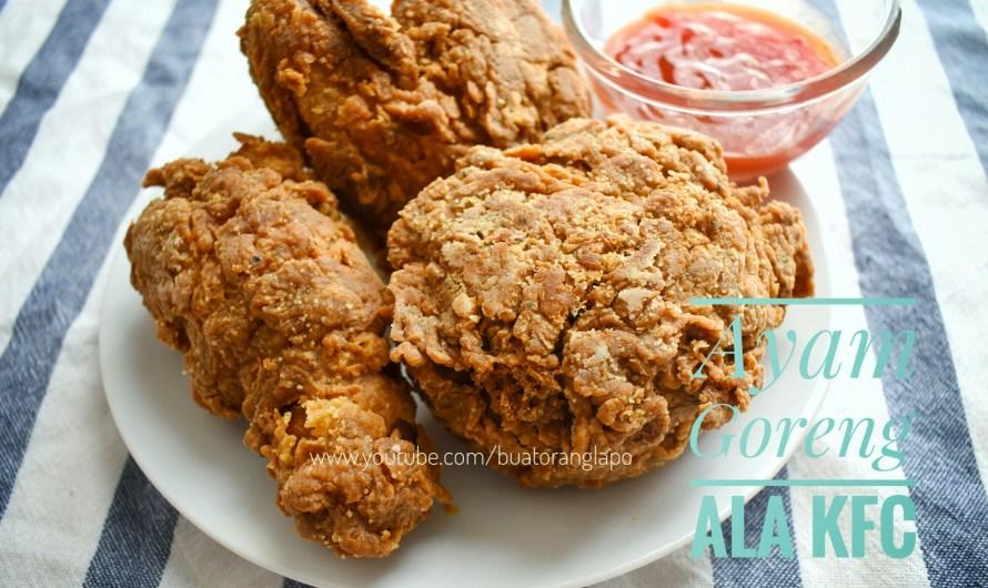 Ayam Goreng ala KFC yang Mudah dan Sedap