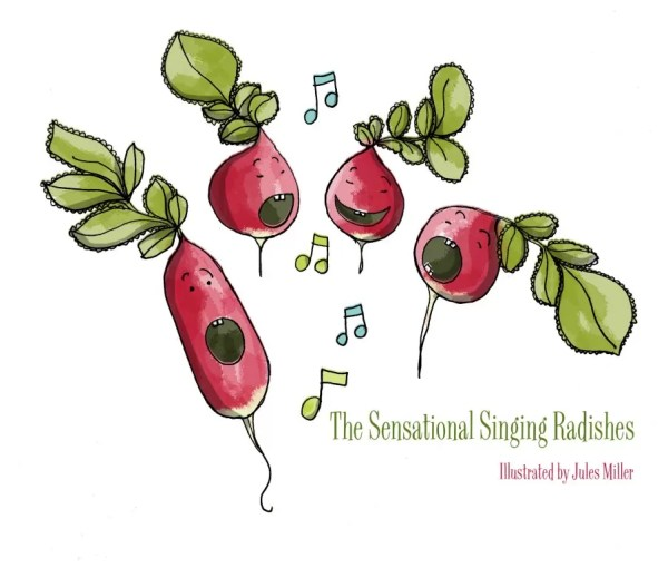 The singing radishes illustrated by Jules Miller