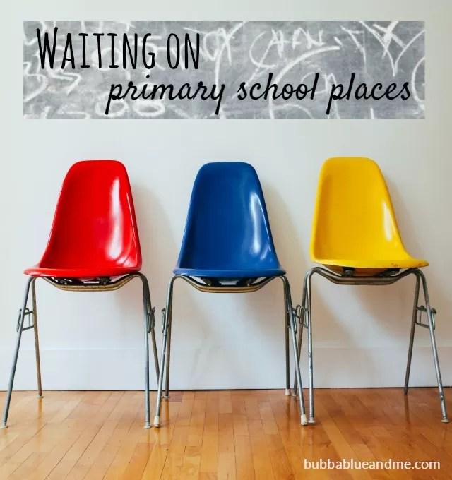 Waiting for primary school places - Bubbablue and me