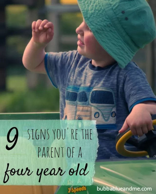 9 signs you're the parent of a 4 year old - Bubbablueandme