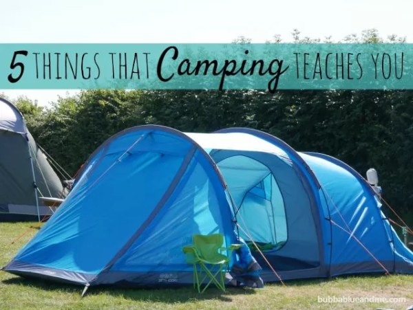 5 things that camping teaches you