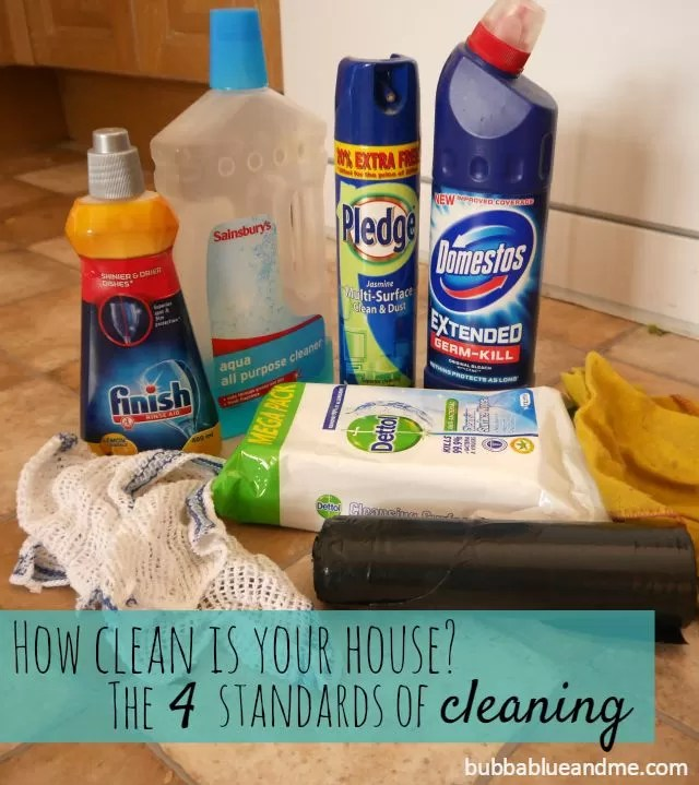 how clean is your house The 4 standards of cleaning - Bubbablueandme